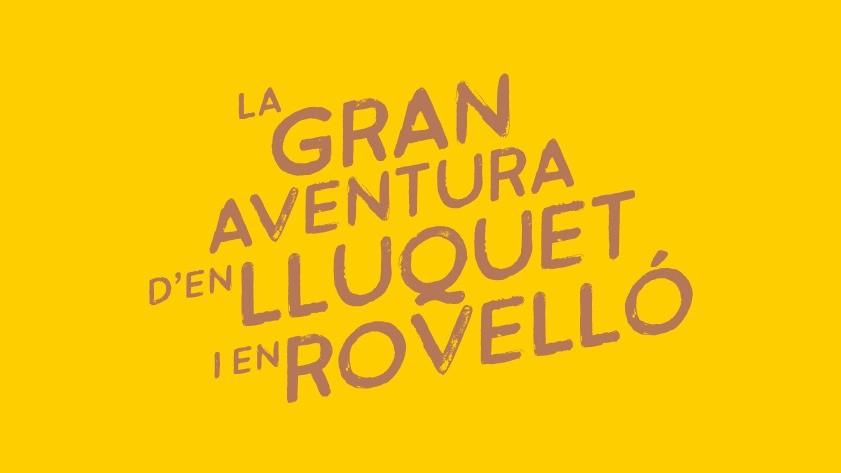 La gran aventura d'en Lluquet i en Rovelló 2021